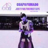 Guapo Fumado - *Just For fun* Mixtape 4 Future Gang