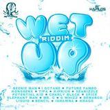 Wet up riddim - 03/2012