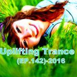 I Love Trance Ep.142.(Uplifting Trance 2016)