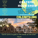 Celebrate life with the CALIFORNIA INSTITUTE OF EARTH & ARCHITECTURE. A Grateful Hour Show interview