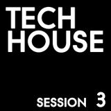 Tech House [session 3]