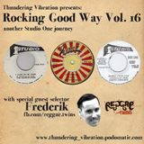 Rocking Good Way Vol 16  - Special Guest Selection : Frederick (Reggae Twins)