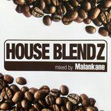 House Blendz 1 - Mixed By Malankane