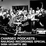 Charged Railroad Recordings Special with Seba Lecompte (20-08-2016)