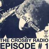 The Crosby Radio Episode #1: The Dust Collectors (Summer time edition)