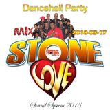 Stone Love - 2018-03-17-Dancehall Party Mix