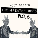 The Greater Good - Volume 6 - XCIX
