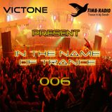 VicTone Pres. IN THE NAME OF TRANCE 006