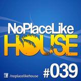 No Place Like House #039