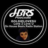 Goldie Present Love 2 Love Live On HBRS 24-12-16 http://housebeatsradiostation.com/