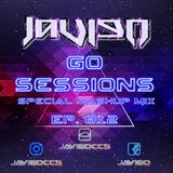 Go Sessions Ep. 012 (Special MAshUp Mix By JaviGo)