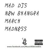 NEW BHANGRA MARCH MADNESS NONSTOP MEGAMIX SPRING 2015