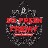 So Fresh Friday Vol. 3   May 20014