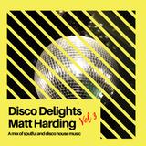 Disco Delights Vol 3 - Matt Harding