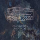 Skratch Roots Podcast #9