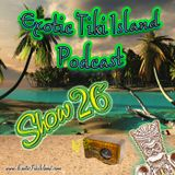 ETI Show 26 - Another Magic Object Found! (Exotica, Hawaiian and Tiki Music)