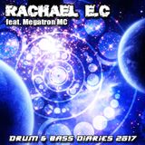 RACHAEL E.C ft. MC MEGATRON ~ DRUM & BASS DIARIES 2017