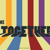 """""""Come Together"""" - 002 (Festival Edition)"""