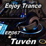 Tuvén - Enjoy Trance #067