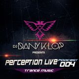 Perception live set 004 - Dany K Lop  ( Trance Music )