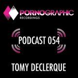 Pornographic Podcast 054 with Tomy DeClerque