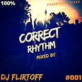 DJ Flirtoff-Correct Rhythm #001