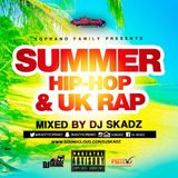Summer Hip-Hop & UK Rap Mix  2018 by @SkadzySoprano