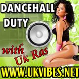 DANCEHALL DUTY with Uk Ras