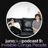 Juno Plus Podcast 09 - Invisible Conga People