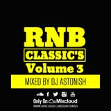 RNB Classic's Volume 3 @DJASTONISH