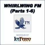 Whirlwing FM (Parts 1-6)