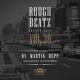 MARTIN DEPP 'Rough Beatz' vol.38 (August 2017)