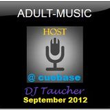 DJ Taucher -ADULT MUSIC SHOW- ON CUEBASE September 2012