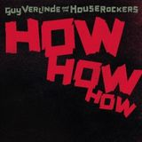 RUN Boom Boom 2017_06_03  The Album Discovery : Guy Verlinde And The Houserockers