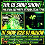 dj snap show on  vibe  fm  with  guest  dj milion   drum and bass and jungle show    3/4/17