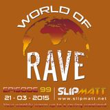 Slipmatt - World Of Rave #99