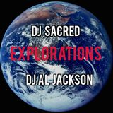 DJ Al Jackson & DJ Sacred – Explorations (07.08.16)