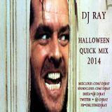 Dj Ray Halloween Quick Mix 2014