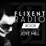 Flixent Radio - Episode #008 (Mixed by Joye Mill)