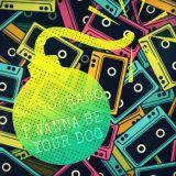 DJ SopranO - Wanna Be Your Dog (DJ SopranO Club Mix)