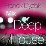 Franck Dyziak - Mix Deep House