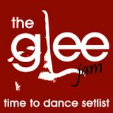 The Glee Jam: Time To Dance Setlist