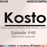 Kosto Sessions Podcast 48 (Shots Fired Guest Mix)
