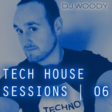 Woody - Tech House Sessions 06