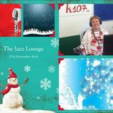 The Jazz Lounge on K107fm Community Radio with Grace Black 27th November 2016 too