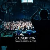 Calvertron - The Fat! Club Mix 021