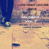 Low Deep House 2013 (Nu Disco) Vol. 7
