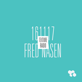 Texture Radio 16-11-17 w/ Fred Nasen at urgent.fm