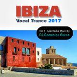 Domenico Rocca - Ibiza Vocal Trance 2017 Vol.2