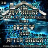In My House 38 Feat. Icey & After Shock Hosted By Valley Houser